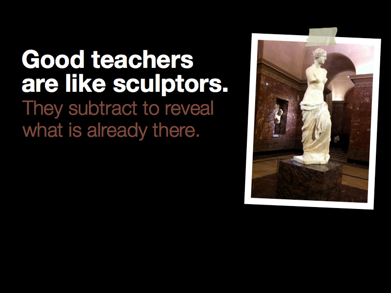 teachers as sculptors from presentationzen dot com